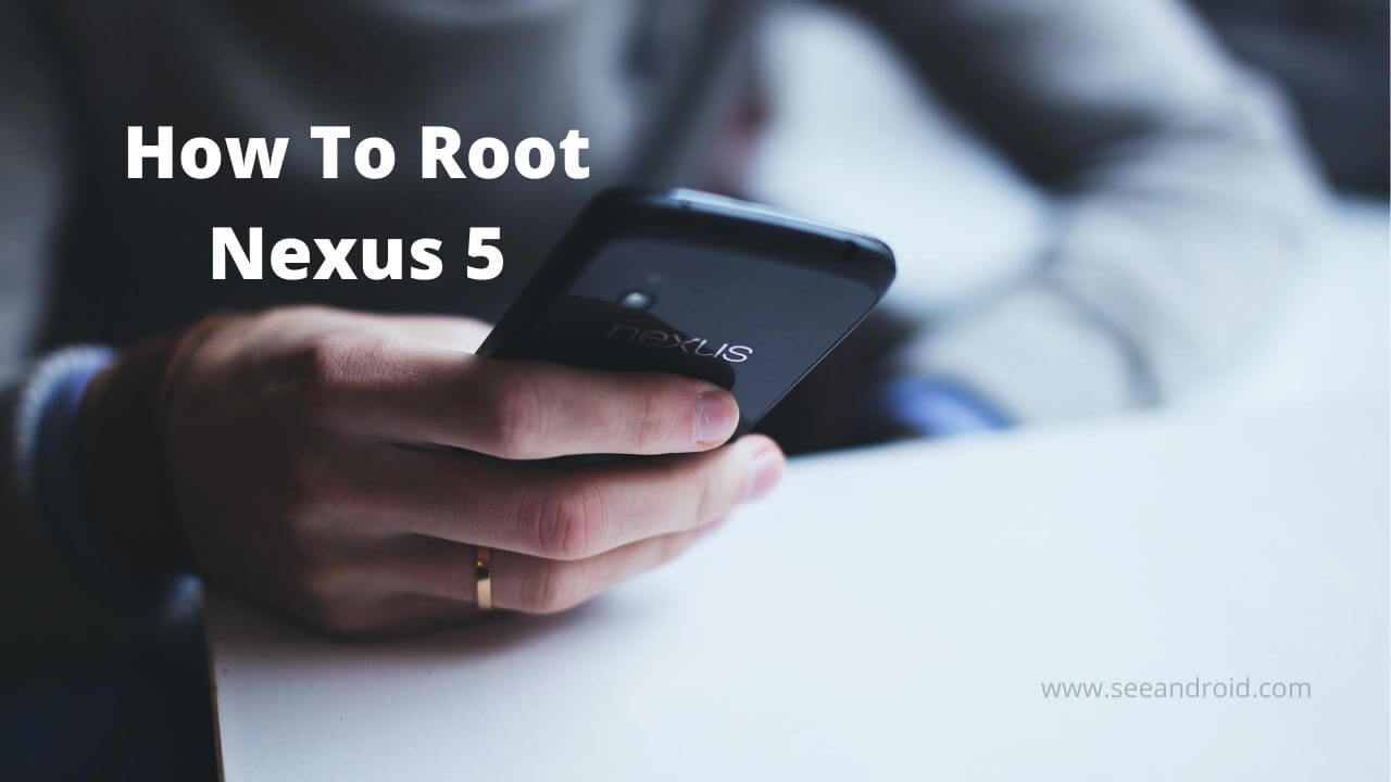 how to root nexus 5